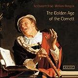 The Golden Age of the Cornett - Italienische Musik für Zink. Werke von Castello/ Grandi/ Fontana/ Monteverdi/+