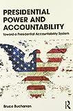 Presidential Power and Accountability: Toward a Presidential Accountability System