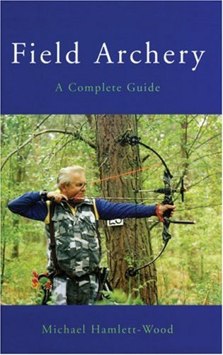 Field Archery: A Complete Guide