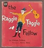The Raggle Taggle Fellow