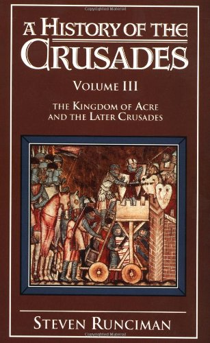 A History of the Crusades, Vol. III: The Kingdom of Acre and the Later Crusades Volume 3) PDF Download Free
