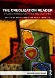The Creolization Reader: Studies in Mixed Identities and Cultures (Routledge Student Readers)