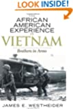 The African American Experience in Vietnam: Brothers in Arms (The African American History Series)