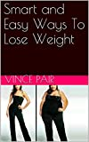Smart and Easy Ways To Lose Weight