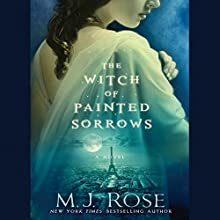 The Witch of Painted Sorrows: The Daughters of La Lune, Book 1 (       UNABRIDGED) by M.J. Rose Narrated by Natalie Ross, Phil Gigante
