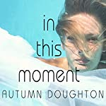 In This Moment | Autumn Doughton