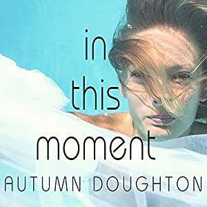 In This Moment | [Autumn Doughton]