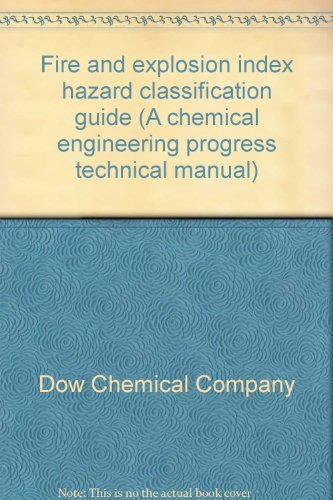 fire-and-explosion-index-hazard-classification-guide-a-chemical-engineering-progress-technical-manua