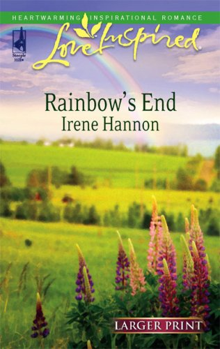 Rainbow's End (Steeple Hill Love Inspired (Large Print)), IRENE HANNON