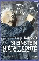 Si Einstein m'�tait cont� (NE)