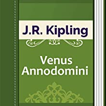 Venus Annodomini (       UNABRIDGED) by Rudyard Kipling Narrated by Anastasia Bertollo