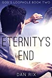Eternity's End (God's Loophole Book 2)