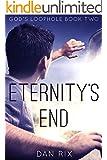 Eternity's End (God's Loophole Book 2)