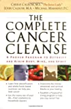 The Complete Cancer Cleanse: A Proven Program to Detoxify and Renew Body Mind and Spirit