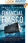 Financial Fiasco: How America's Infat...