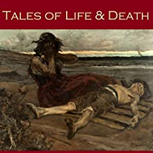 Tales of Life and Death Audiobook by H. G. Wells, Edith Wharton, Richard Middleton, Amyas Northcote, M. R. James, Robert E. Howard, Vincent O'Sullivan Narrated by Cathy Dobson