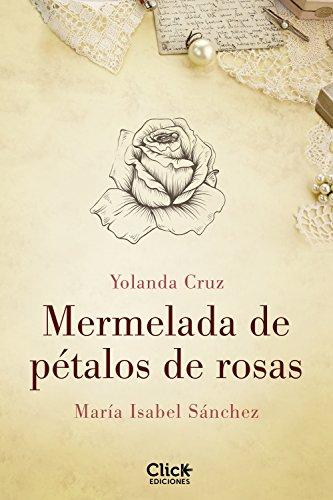 Portada del libro Mermelada de pétalos de rosas de Yolanda Cruz, María Isabel Sánchez