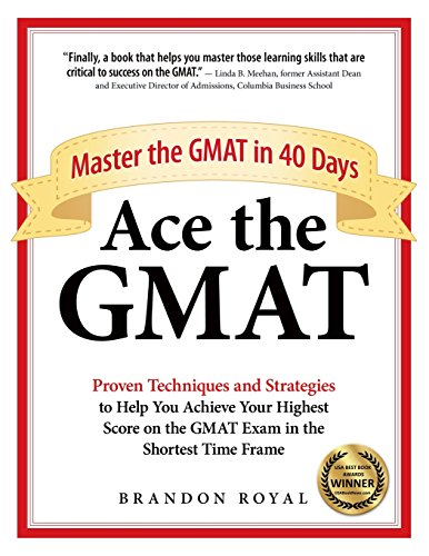 Ace the GMAT: Master the GMAT in 40 Days