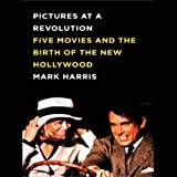 img - for Pictures at a Revolution: Five Movies and the Birth of the New Hollywood book / textbook / text book