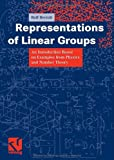 img - for Representations of Linear Groups: An Introduction Based on Examples from Physics and Number Theory book / textbook / text book