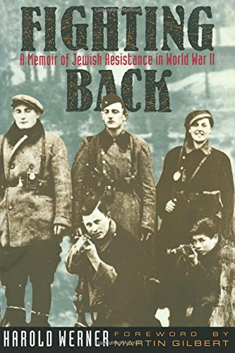 Fighting Back: A Memoir of Jewish Resistance in World War II