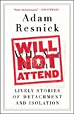 img - for Will Not Attend: Lively Stories of Detachment and Isolation book / textbook / text book