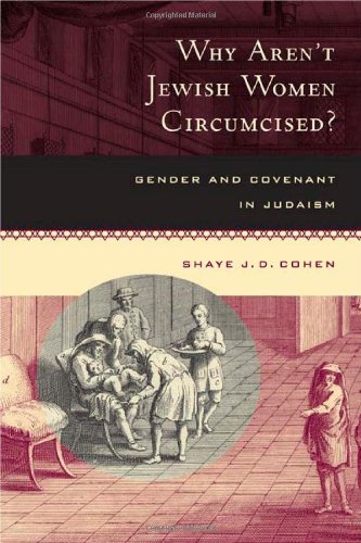 Why Aren'T Jewish Women Circumcised?: Gender And Covenant In Judaism front-934249
