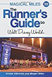 Magical Miles: The Runner's Guide to Walt Disney World 2015