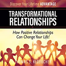 Transformational Relationships: How Positive Relationships Can Change Your Life Audiobook by Thomas S Klobucher Narrated by Larry Oliver