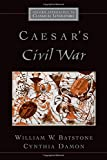 img - for Caesar's Civil War (Oxford Approaches to Classical Literature) book / textbook / text book