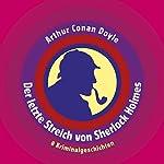 Der letzte Streich von Sherlock Holmes: 8 Kriminalgeschichten | Arthur Conan Doyle