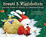 img - for Howard B. Wigglebottom and the Power of Giving: A Christmas Story book / textbook / text book