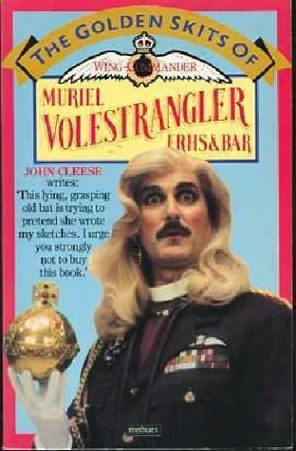 The Golden Skits of Wing-commander Muriel Volestrangler, F.R.H.S. and Bar (Bar Hs compare prices)