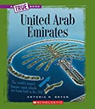 img - for United Arab Emirates (True Books) by Bryan, Antonia D. (2009) Library Binding book / textbook / text book