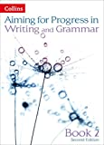 Caroline Bentley-Davies Aiming for Second Editions - Progress in Writing and Grammar: Book 2