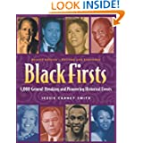 Black Firsts: 4,000 Ground-Breaking and Pioneering Historical Events ~