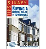 img - for [(Tips and Traps When Buying a Condo, Co-op, or Townhouse )] [Author: Robert Irwin] [Jan-2007] book / textbook / text book