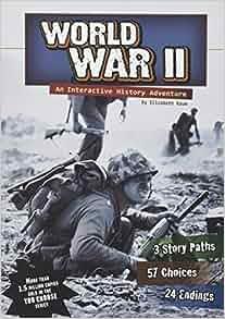 World War II An Interactive History Adventure You Choose History Elizabe