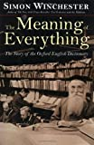 img - for The Meaning of Everything: The Story of the Oxford English Dictionary book / textbook / text book