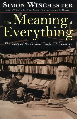 The Meaning of Everything: The Story of the Oxford English Dictionary, Winchester, Simon