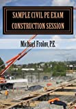 Sample Civil PE Exam: Construction Session