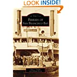 Ferries of San Francisco Bay (Images of America: California)