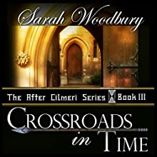 Crossroads in Time: After Cilmeri, Book 3 (       UNABRIDGED) by Sarah Woodbury Narrated by Laurel Schroeder