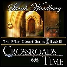 Crossroads in Time: After Cilmeri, Book 3 (       UNABRIDGED) by Sarah Woodbury Narrated by Laurel Schroeder