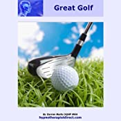 Play Great Golf: Stay Focused Relax and Play Every Round to the Best of Your Ability | [Darren Marks]