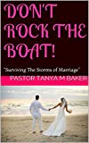 """Don't Rock The Boat!: """"Surviving The Storms of Marriage"""""""