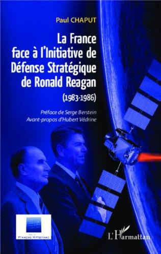 La France face à l'Initiative de Défense Stratégique de Ronald Reagan (1983-1986)