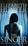 The Singer: Irin Chronicles Book Two (The Irin Chronicles)