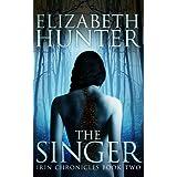 The Singer: Irin Chronicles Book Two (The Irin Chronicles 2) ~ Elizabeth Hunter