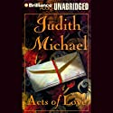 Acts of Love (       UNABRIDGED) by Judith Michael Narrated by Buck Schirner